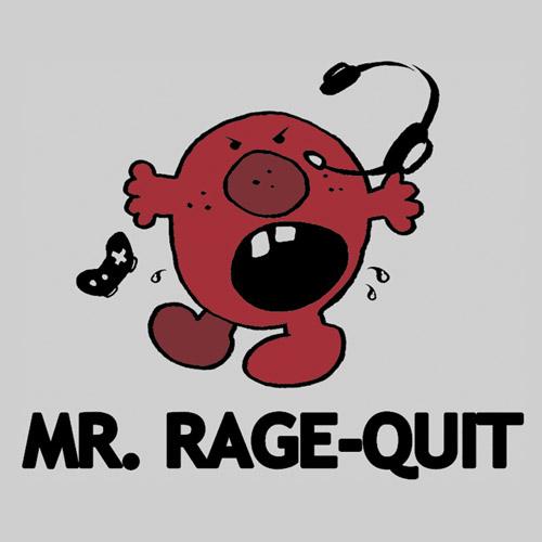 Mr. rage-quit